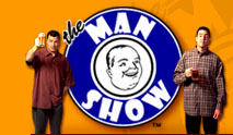 Click Here to go to The Man Show